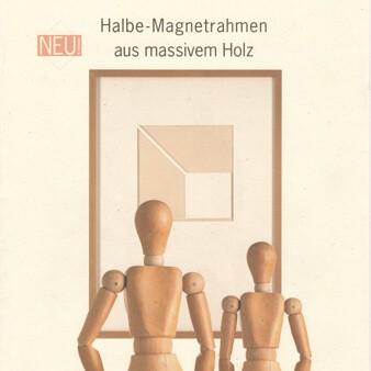 Erste Massivholz Magnetrahmen 1995